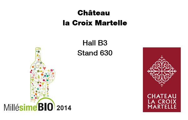 Château la Croix Martelle Salon Millésime Bio 27 -29 janvier 2014 Hall B3 stand 630